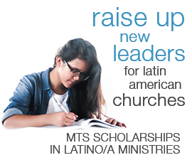Latin America - MTS Scholarships in Latino/a Ministries