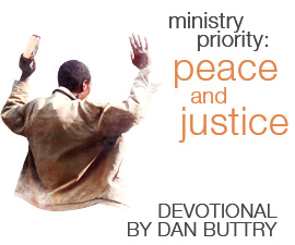 Devotional: Peace and Justice by Dan Buttry