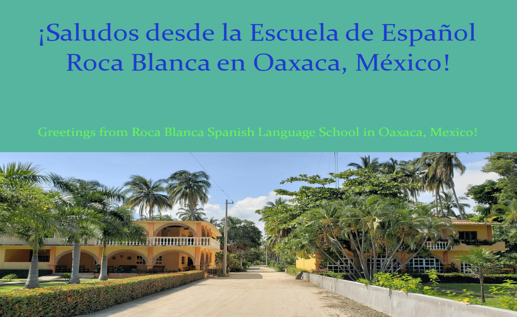 ¡Saludos desde la Escuela de Español Roca Blanca - Oaxaca, México!